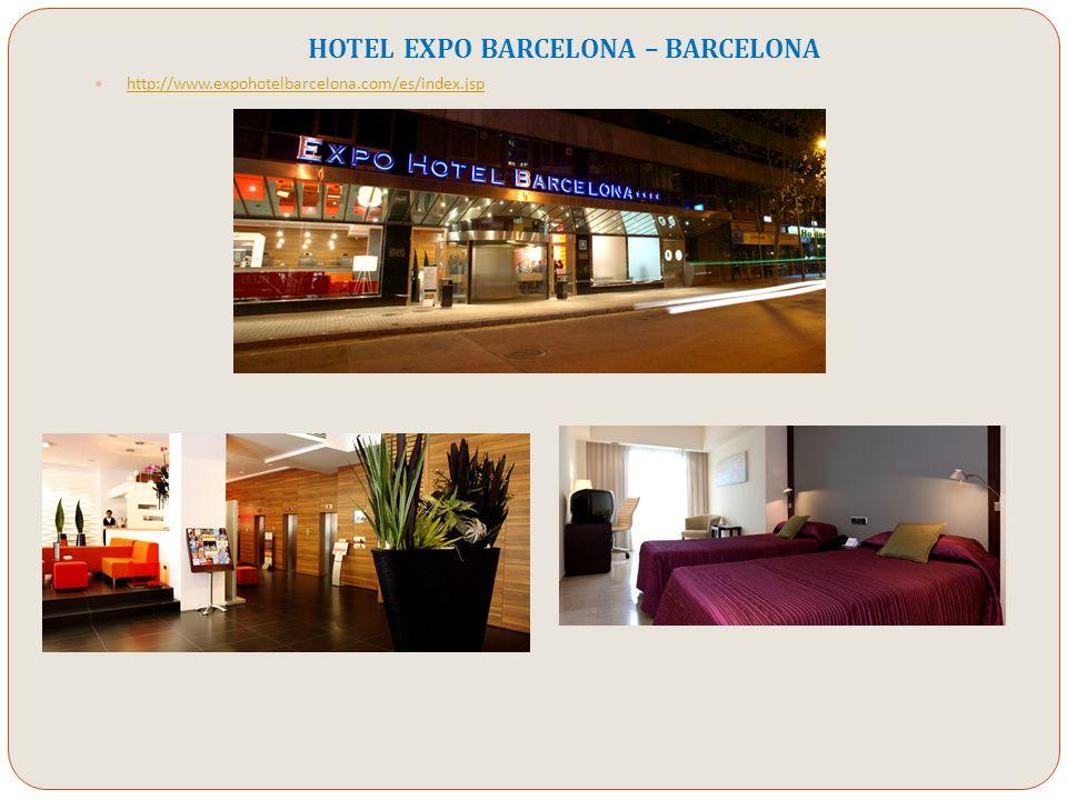 HOTEL EXPO BARCELONA – BARCELONA http://www.expohotelbarcelona.com/es/index.jsp