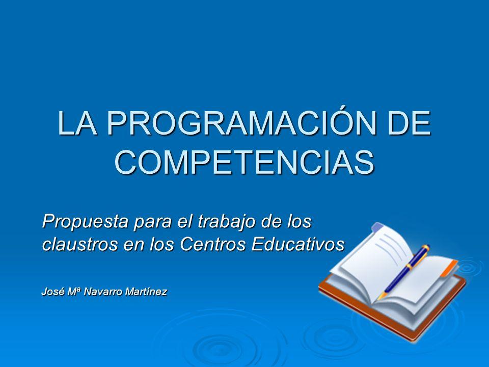 José Mª Navarro Martínez GUÍA PARA LA ELABORACIÓN DE LA PROGRAMACIÓN GENERAL ANUAL (Tabla I) Objetivos generales de etapa Capacidades Objetivos generales de área Competencias Etapa: