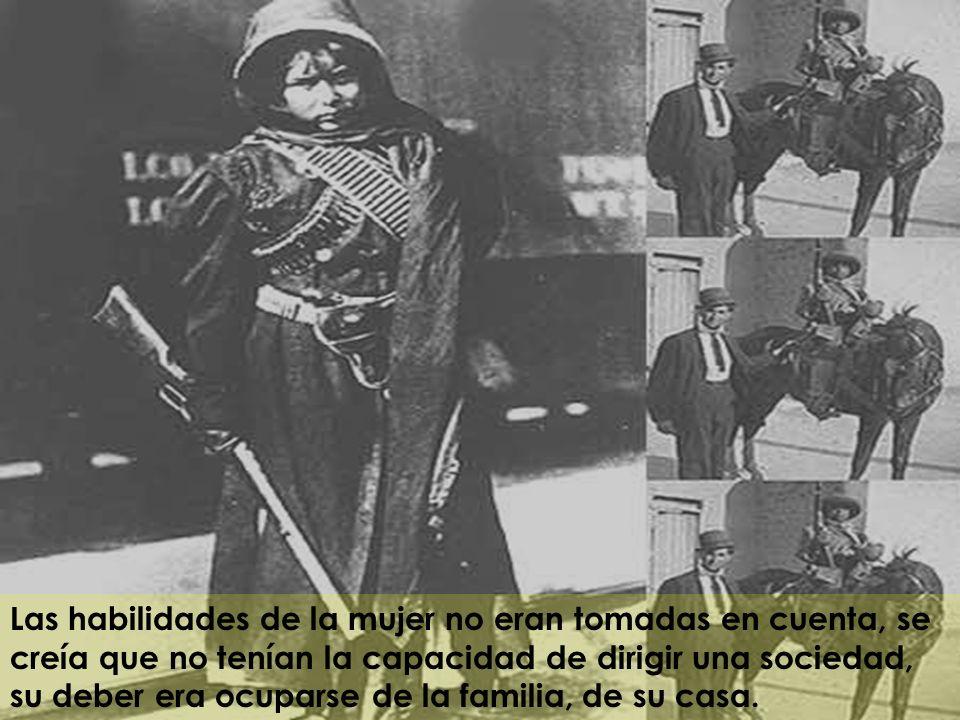 A la mujer no se le permitía su pleno desarrollo y no podían demostrar sus habilidades como dirigentes de un grupo