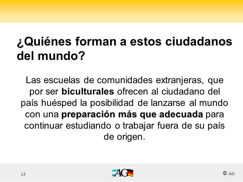 13 preparación más que adecuada Las escuelas de comunidades extranjeras, que por ser biculturales ofrecen al ciudadano del país huésped la posibilidad