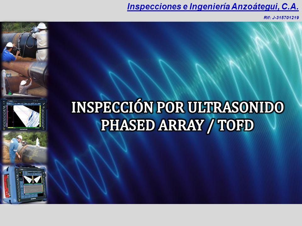 El Phased array y TOFD son técnicas de inspección por ultrasonido computarizadas de última generación que dejan registro y tienen alta probabilidad de detección, alta precisión en la evaluación de defectos y garantiza repetitividad.