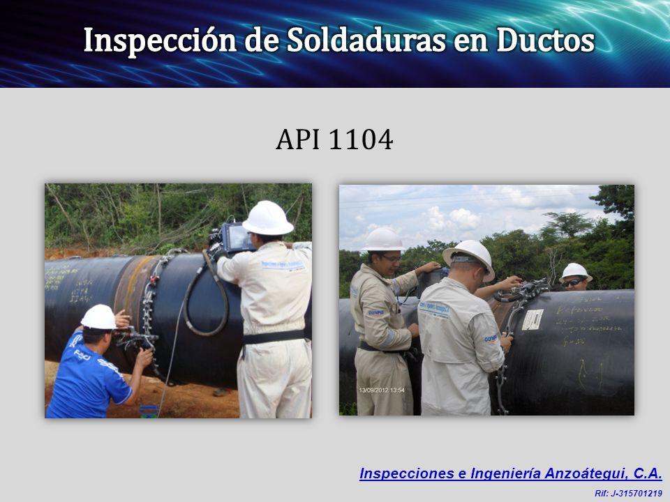 API 1104 Inspecciones e Ingeniería Anzoátegui, C.A. Rif: J-315701219