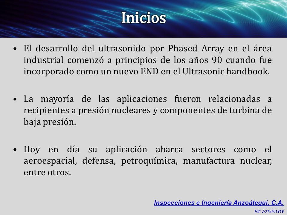 El desarrollo del ultrasonido por Phased Array en el área industrial comenzó a principios de los años 90 cuando fue incorporado como un nuevo END en e