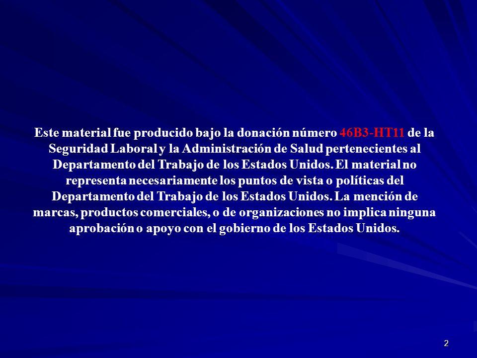 2 Este material fue producido bajo la donación número 46B3-HT11 de la Seguridad Laboral y la Administración de Salud pertenecientes al Departamento de