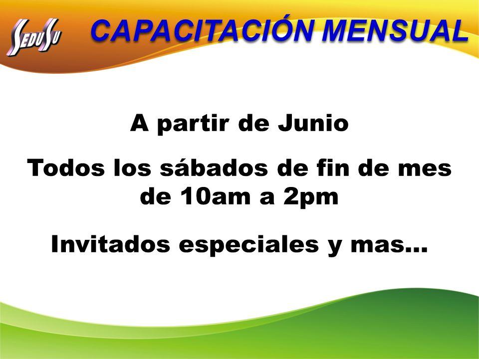 CAPACITACIÓN MENSUAL A partir de Junio Todos los sábados de fin de mes de 10am a 2pm Invitados especiales y mas…