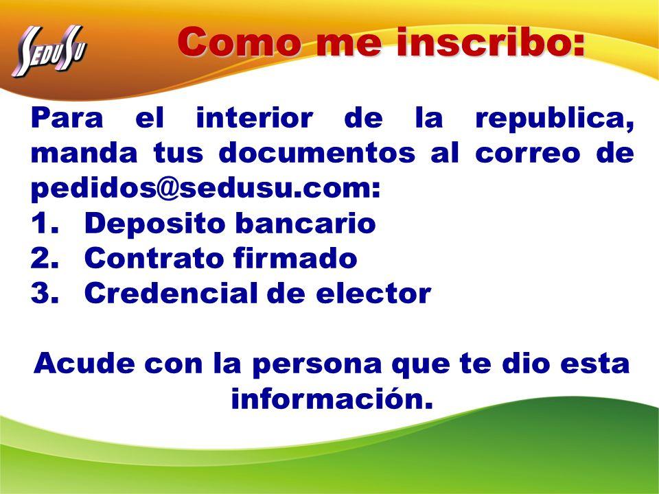 Para el interior de la republica, manda tus documentos al correo de pedidos@sedusu.com: 1.Deposito bancario 2.Contrato firmado 3.Credencial de elector