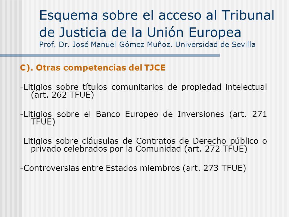 C). Otras competencias del TJCE -Litigios sobre títulos comunitarios de propiedad intelectual (art. 262 TFUE) -Litigios sobre el Banco Europeo de Inve