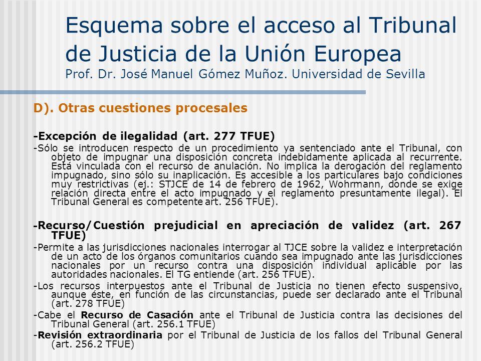 D). Otras cuestiones procesales -Excepción de ilegalidad (art. 277 TFUE) -Sólo se introducen respecto de un procedimiento ya sentenciado ante el Tribu