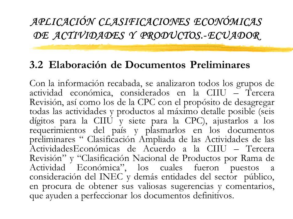 APLICACIÓN CLASIFICACIONES ECONÓMICAS DE ACTIVIDADES Y PRODUCTOS.- ECUADOR apoyo en la experiencia y conocimientos de funcionarios del INEC en operaci