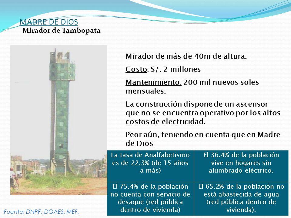 37 MADRE DE DIOS Mirador de más de 40m de altura. Costo: S/. 2 millones Mantenimiento: 200 mil nuevos soles mensuales. La construcción dispone de un a