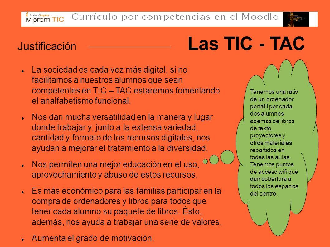 Justificación Las TIC - TAC La sociedad es cada vez más digital, si no facilitamos a nuestros alumnos que sean competentes en TIC – TAC estaremos fome