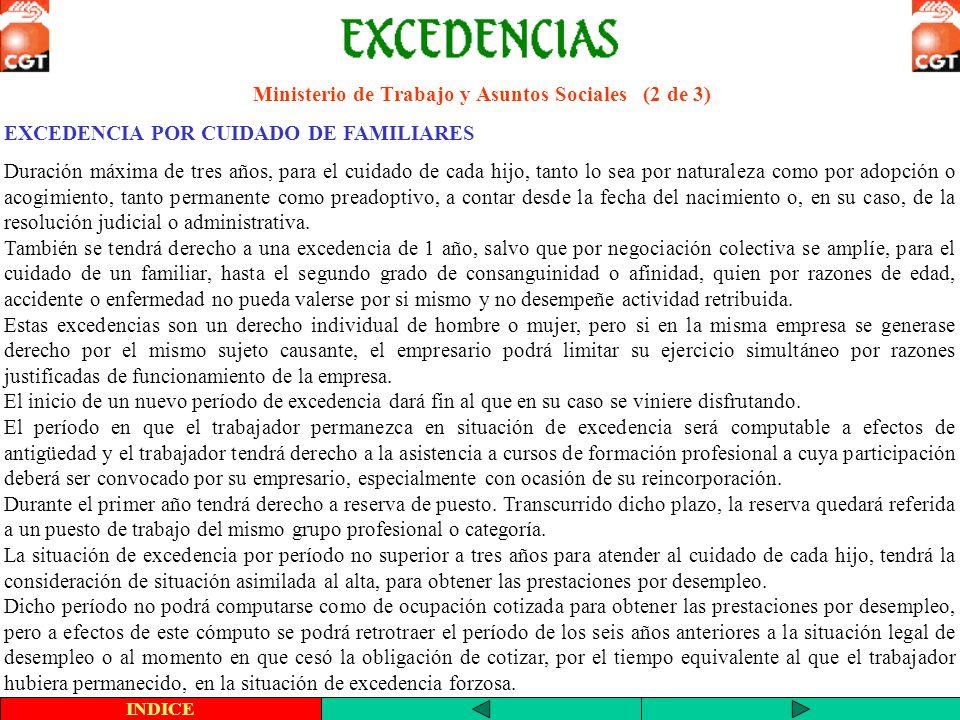 Ministerio de Trabajo y Asuntos Sociales (2 de 3) EXCEDENCIA POR CUIDADO DE FAMILIARES Duración máxima de tres años, para el cuidado de cada hijo, tan