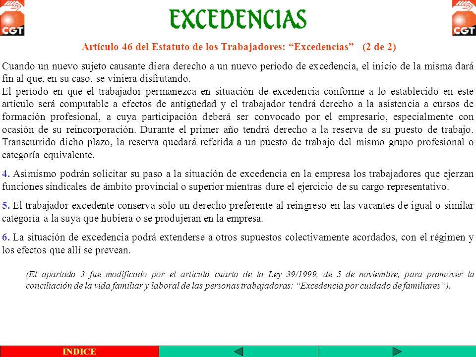 Artículo 46 del Estatuto de los Trabajadores: Excedencias (2 de 2) INDICE Cuando un nuevo sujeto causante diera derecho a un nuevo período de excedenc