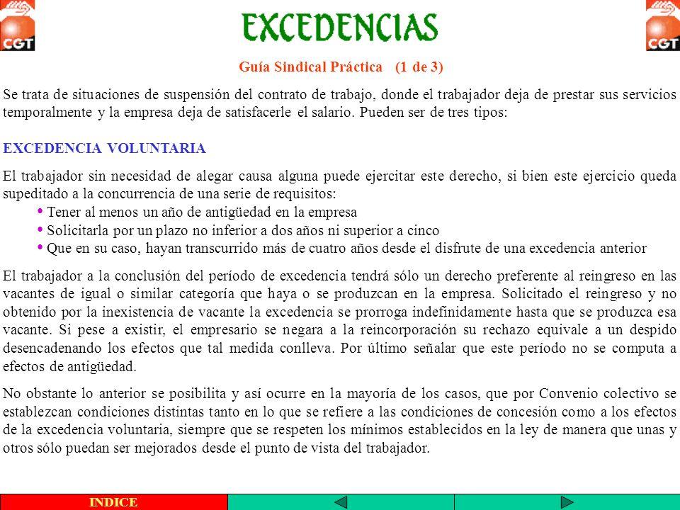 Guía Sindical Práctica (1 de 3) Se trata de situaciones de suspensión del contrato de trabajo, donde el trabajador deja de prestar sus servicios tempo