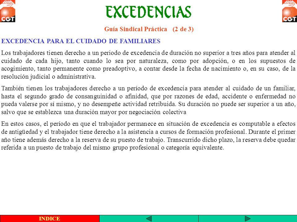 Guía Sindical Práctica (2 de 3) EXCEDENCIA PARA EL CUIDADO DE FAMILIARES Los trabajadores tienen derecho a un periodo de excedencia de duración no sup
