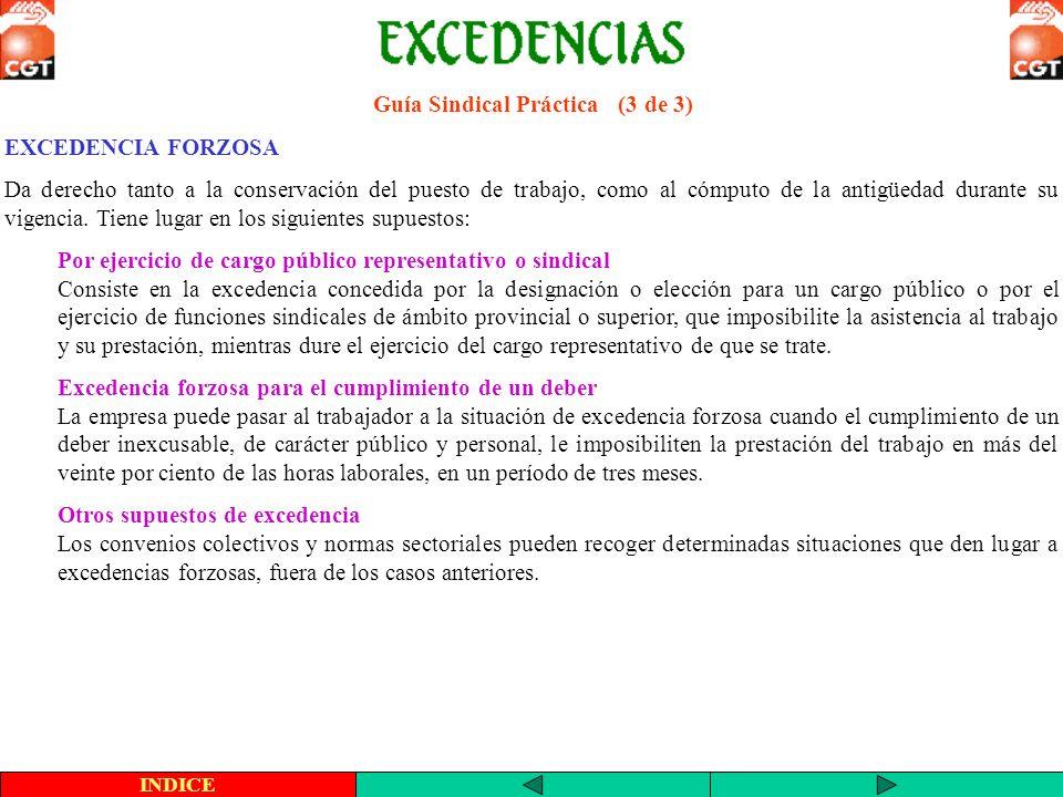 Guía Sindical Práctica (3 de 3) EXCEDENCIA FORZOSA Da derecho tanto a la conservación del puesto de trabajo, como al cómputo de la antigüedad durante