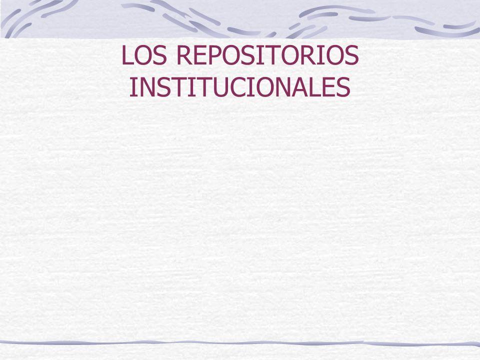 LOS REPOSITORIOS INSTITUCIONALES