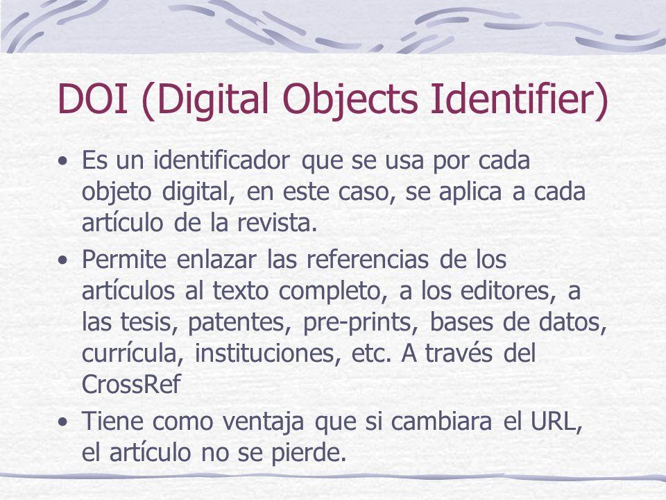 DOI (Digital Objects Identifier) Es un identificador que se usa por cada objeto digital, en este caso, se aplica a cada artículo de la revista. Permit