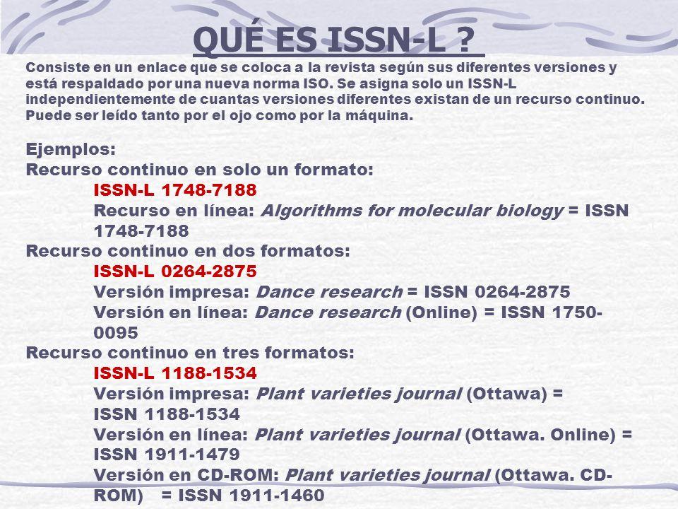 Consiste en un enlace que se coloca a la revista según sus diferentes versiones y está respaldado por una nueva norma ISO. Se asigna solo un ISSN-L in