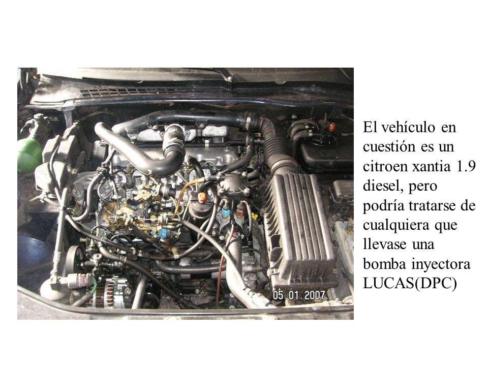 El vehículo en cuestión es un citroen xantia 1.9 diesel, pero podría tratarse de cualquiera que llevase una bomba inyectora LUCAS(DPC)