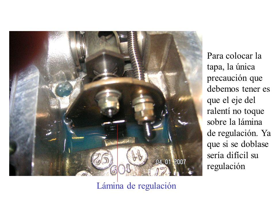 Para colocar la tapa, la única precaución que debemos tener es que el eje del ralentí no toque sobre la lámina de regulación. Ya que si se doblase ser