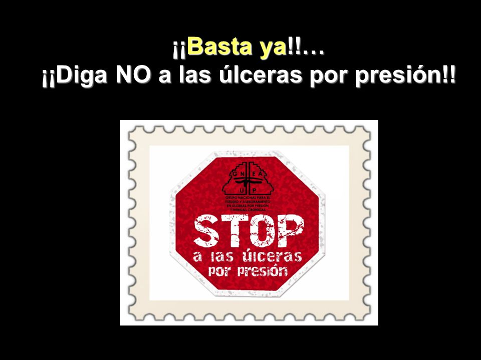 ¡¡Basta ya!!… ¡¡Diga NO a las úlceras por presión!!