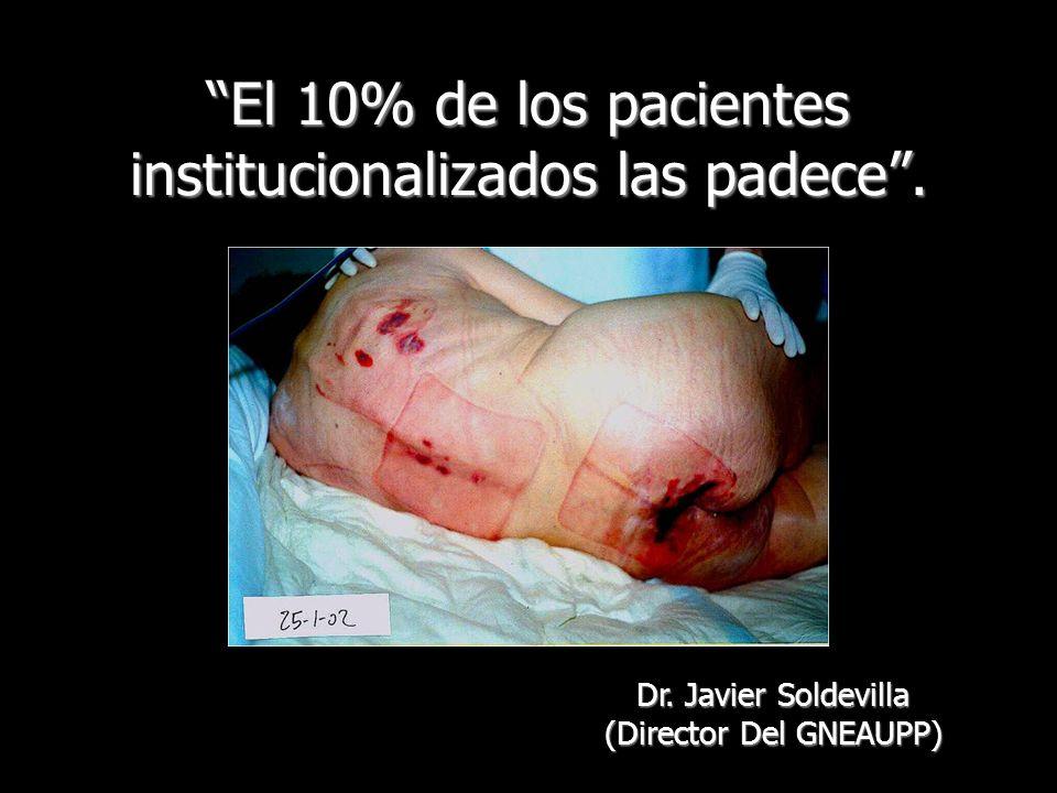 El 10% de los pacientes institucionalizados las padece. Dr. Javier Soldevilla (Director Del GNEAUPP)