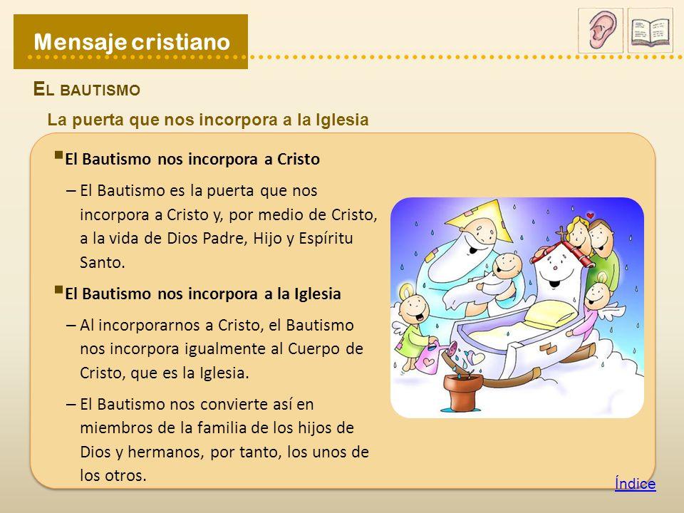 Índice Jesús dijo que el Bautismo da a los hombres la Vida de Dios: «Te lo aseguro, el que no nazca de agua y de Espíritu, no puede entrar en el Reino