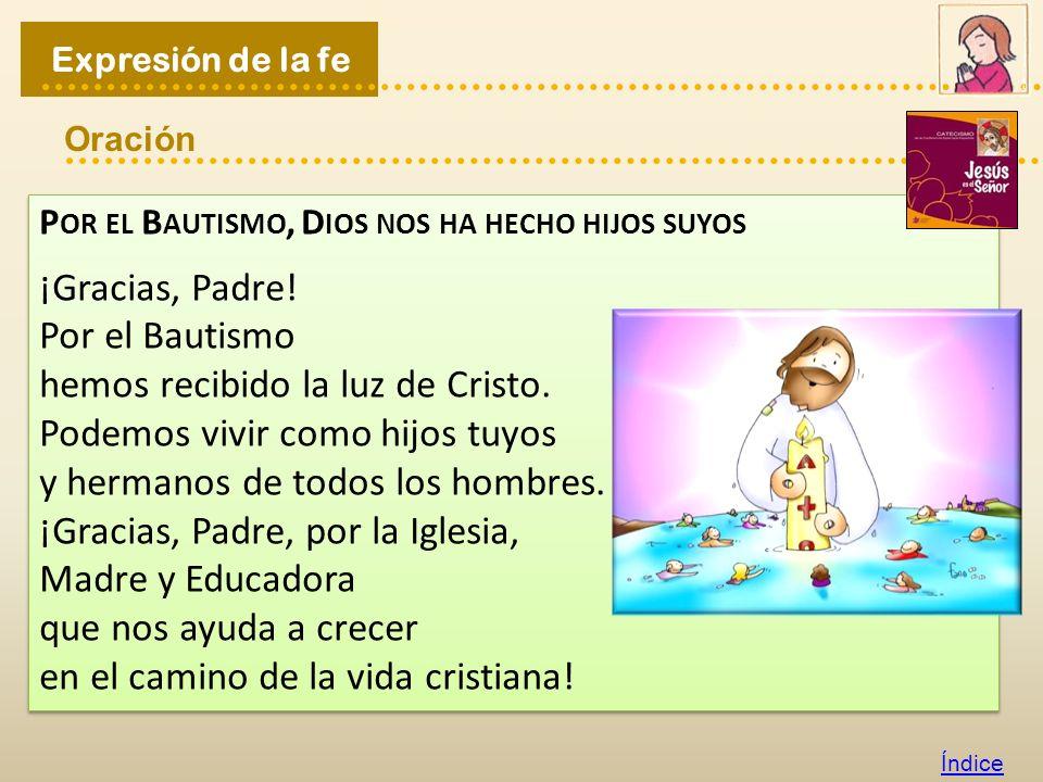 Decimos que el Bautismo es como una puerta, porque es el sacramento que nos hace __________ de Cristo, ______ de Dios y ________ del Espíritu Santo. D