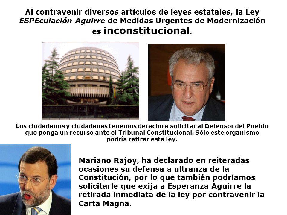 Al contravenir diversos artículos de leyes estatales, la Ley ESPEculación Aguirre de Medidas Urgentes de Modernización es inconstitucional.