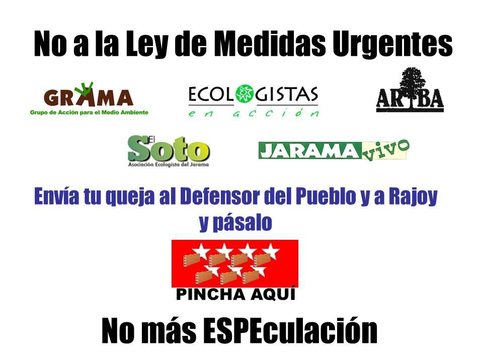 Envía tu queja al Defensor del Pueblo y a Rajoy y pásalo No a la Ley de Medidas Urgentes No más ESPEculación PINCHA AQUÍ