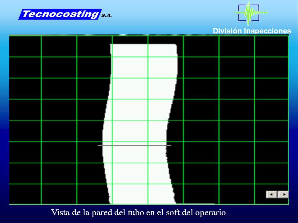 División Inspecciones Vista de la pared del tubo en el soft del operario