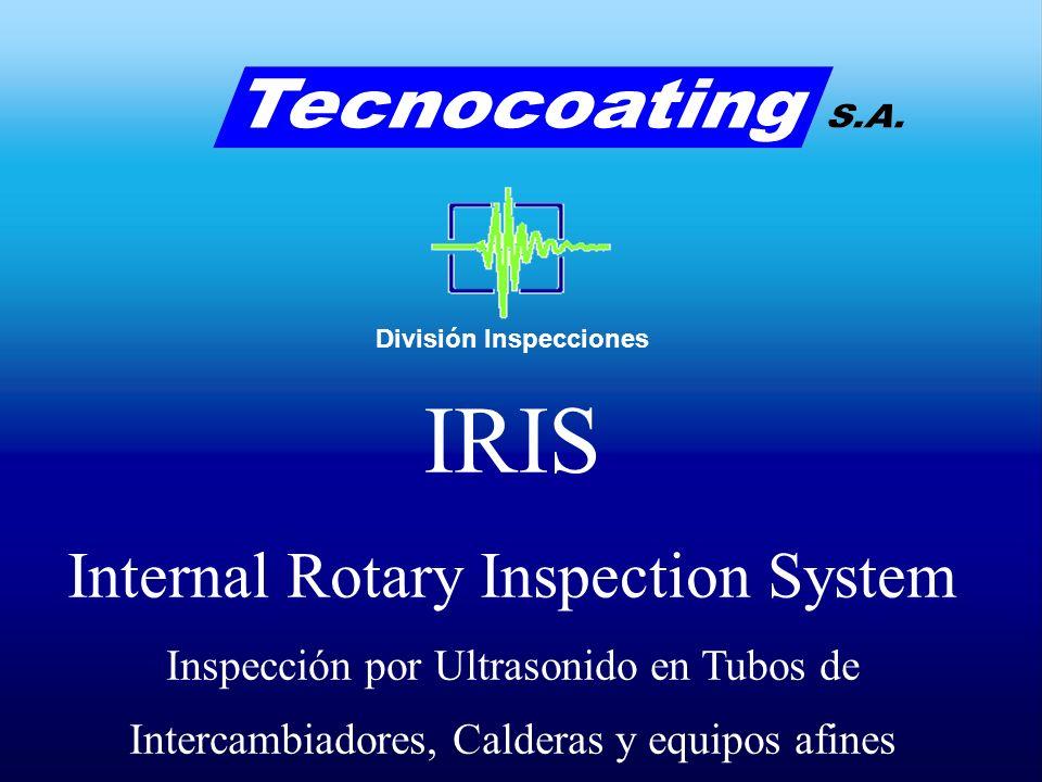 IRIS Internal Rotary Inspection System Inspección por Ultrasonido en Tubos de Intercambiadores, Calderas y equipos afines División Inspecciones