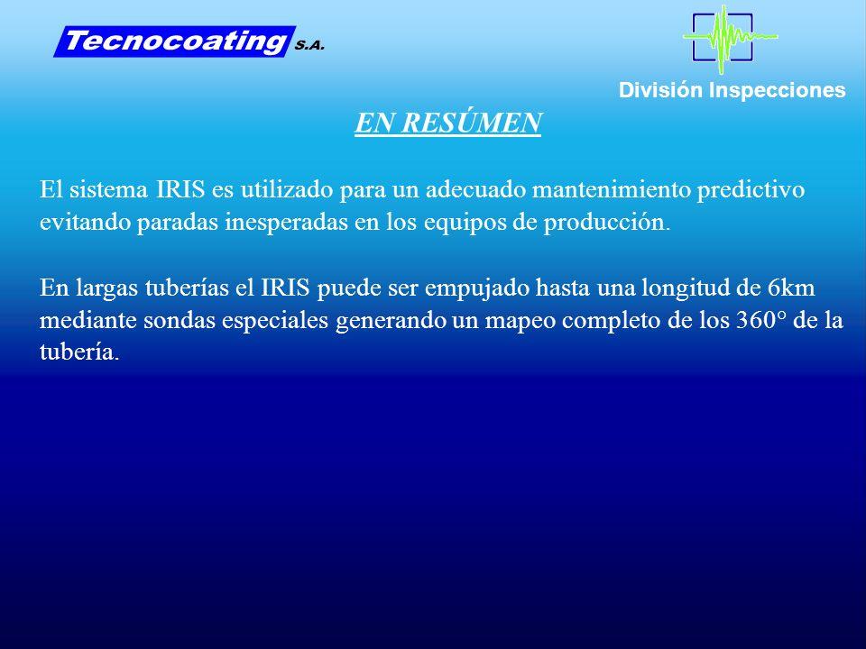 División Inspecciones EN RESÚMEN El sistema IRIS es utilizado para un adecuado mantenimiento predictivo evitando paradas inesperadas en los equipos de producción.