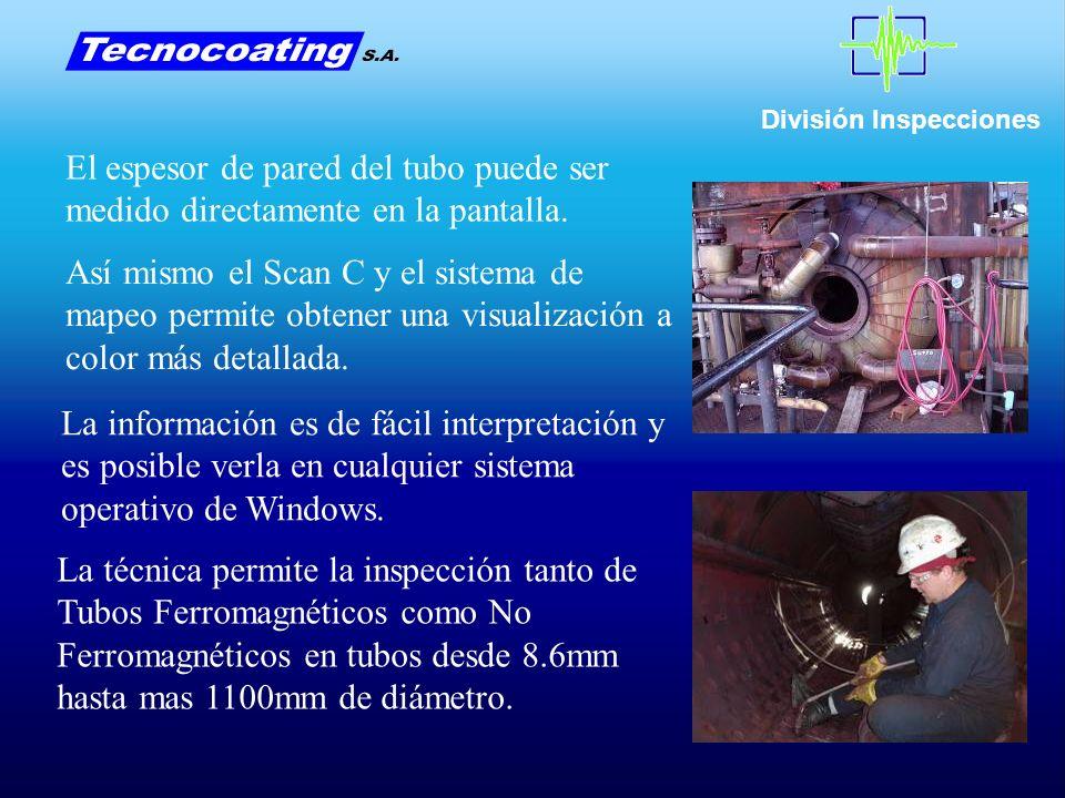 División Inspecciones El espesor de pared del tubo puede ser medido directamente en la pantalla.