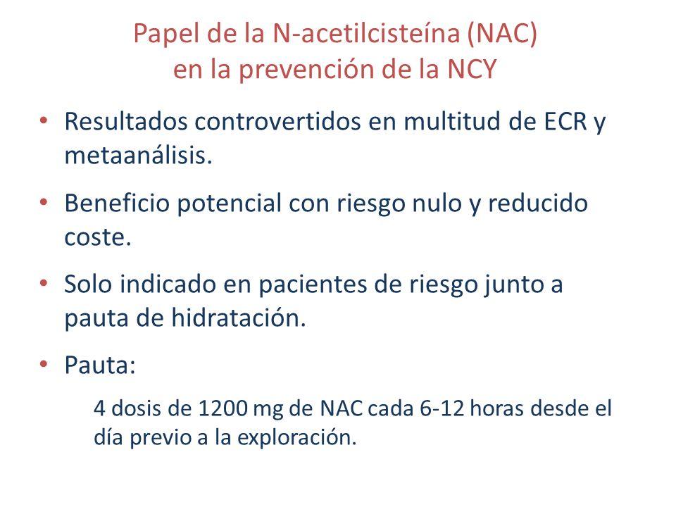 Papel de la N-acetilcisteína (NAC) en la prevención de la NCY Resultados controvertidos en multitud de ECR y metaanálisis. Beneficio potencial con rie