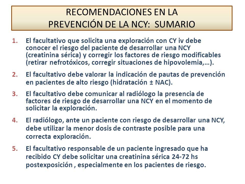 1.El facultativo que solicita una exploración con CY iv debe conocer el riesgo del paciente de desarrollar una NCY (creatinina sérica) y corregir los