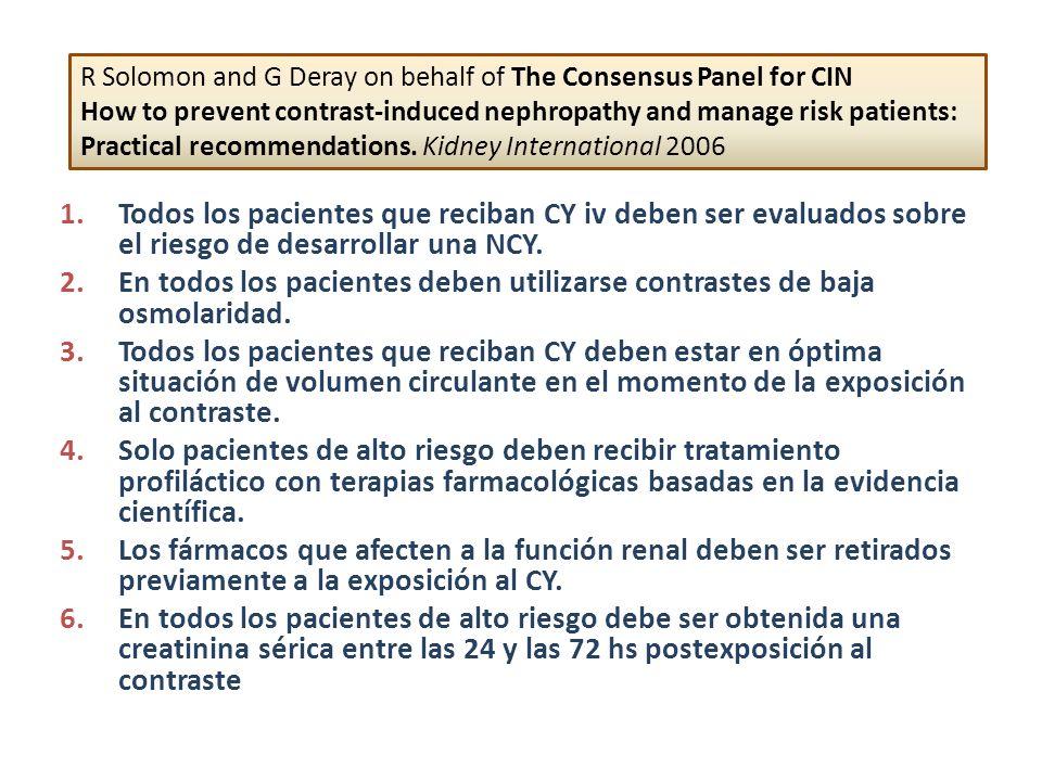 1.Todos los pacientes que reciban CY iv deben ser evaluados sobre el riesgo de desarrollar una NCY. 2.En todos los pacientes deben utilizarse contrast