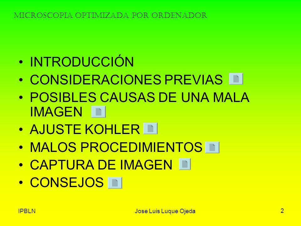 IPBLNJose Luis Luque Ojeda 2 INTRODUCCIÓN CONSIDERACIONES PREVIAS POSIBLES CAUSAS DE UNA MALA IMAGEN AJUSTE KOHLER MALOS PROCEDIMIENTOS CAPTURA DE IMA