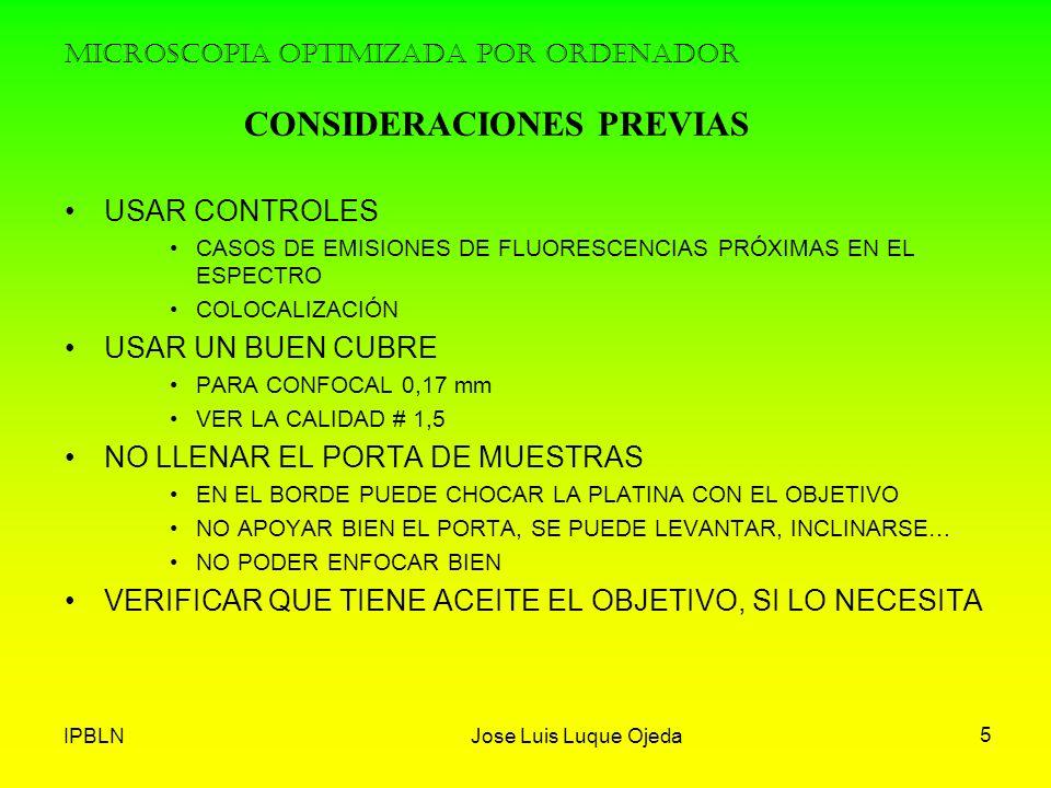 IPBLNJose Luis Luque Ojeda 5 MICROSCOPIA OPTIMIZADA POR ORDENADOR USAR CONTROLES CASOS DE EMISIONES DE FLUORESCENCIAS PRÓXIMAS EN EL ESPECTRO COLOCALI