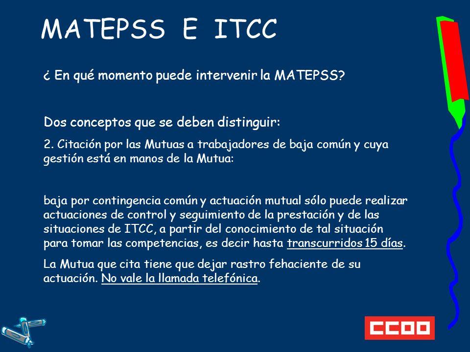 MATEPSS E ITCC ¿ En qué momento puede intervenir la MATEPSS.