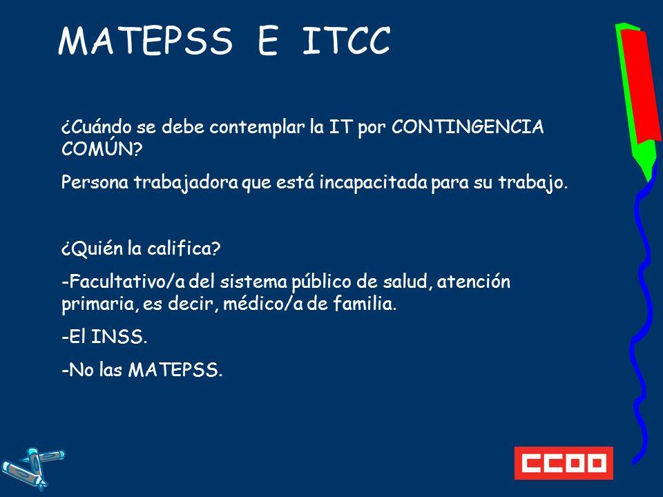 MATEPSS E ITCC ¿Cuándo se debe contemplar la IT por CONTINGENCIA COMÚN.