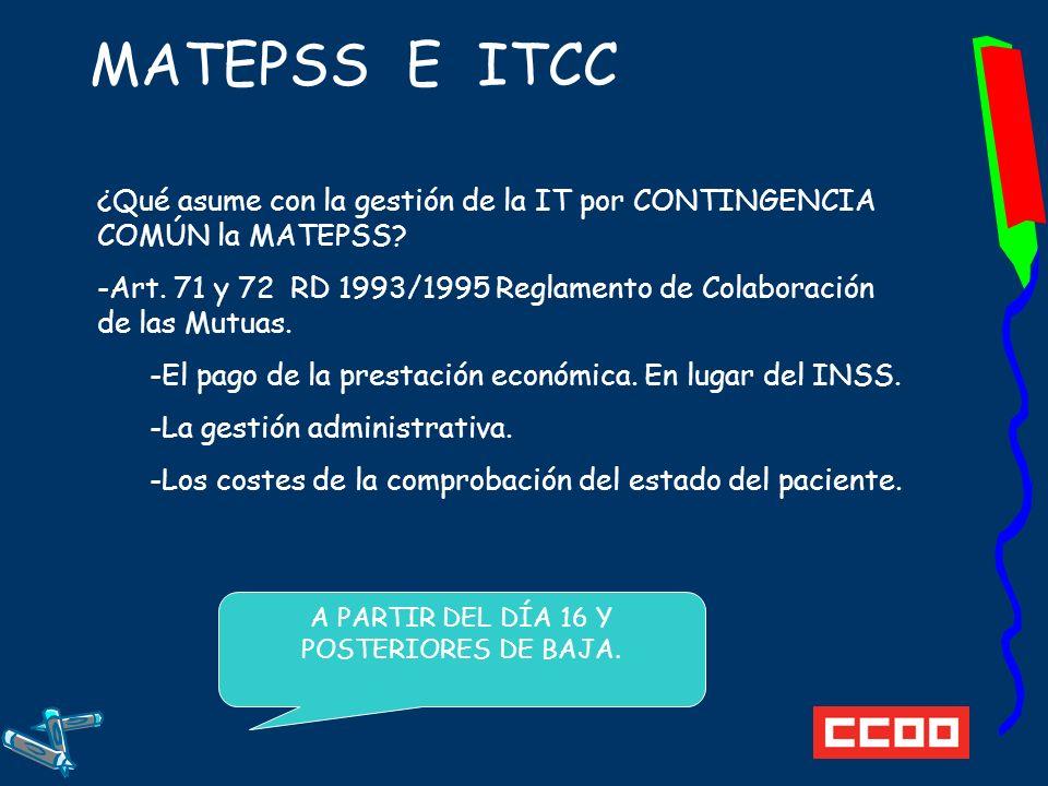 MATEPSS E ITCC ¿Qué asume con la gestión de la IT por CONTINGENCIA COMÚN la MATEPSS.