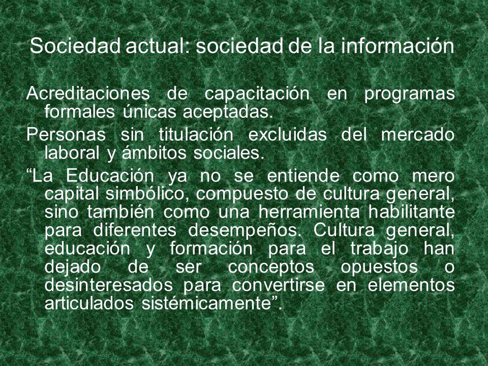 Sociedad actual: sociedad de la información Acreditaciones de capacitación en programas formales únicas aceptadas.