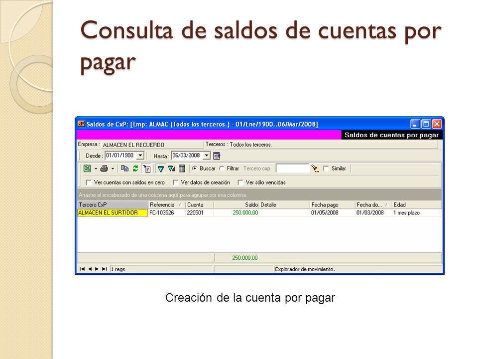 Consulta de saldos de cuentas por pagar Creación de la cuenta por pagar