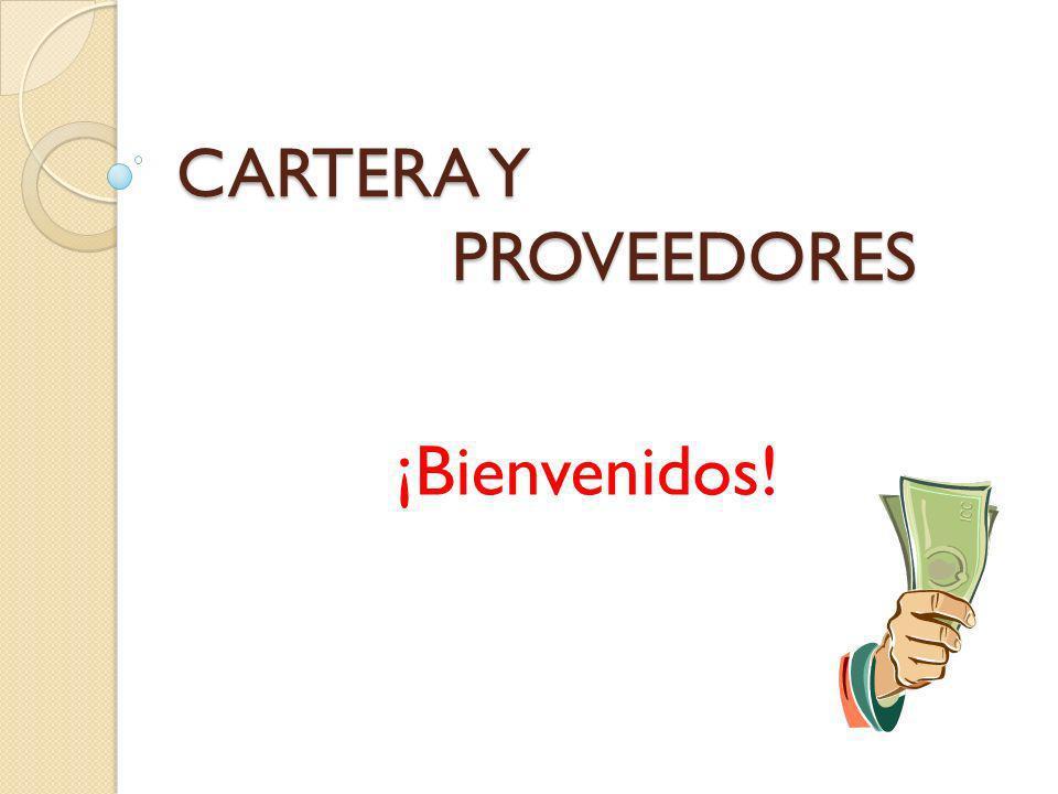CARTERA Y PROVEEDORES ¡Bienvenidos!