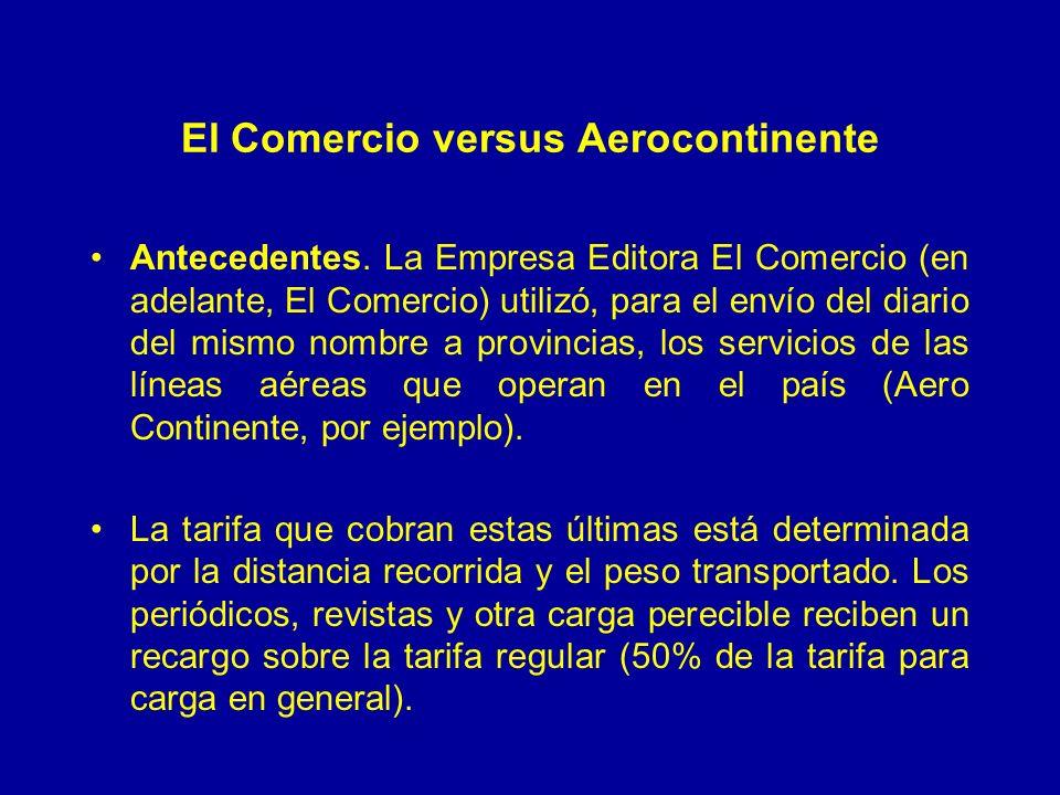 El Comercio versus Aerocontinente Antecedentes. La Empresa Editora El Comercio (en adelante, El Comercio) utilizó, para el envío del diario del mismo