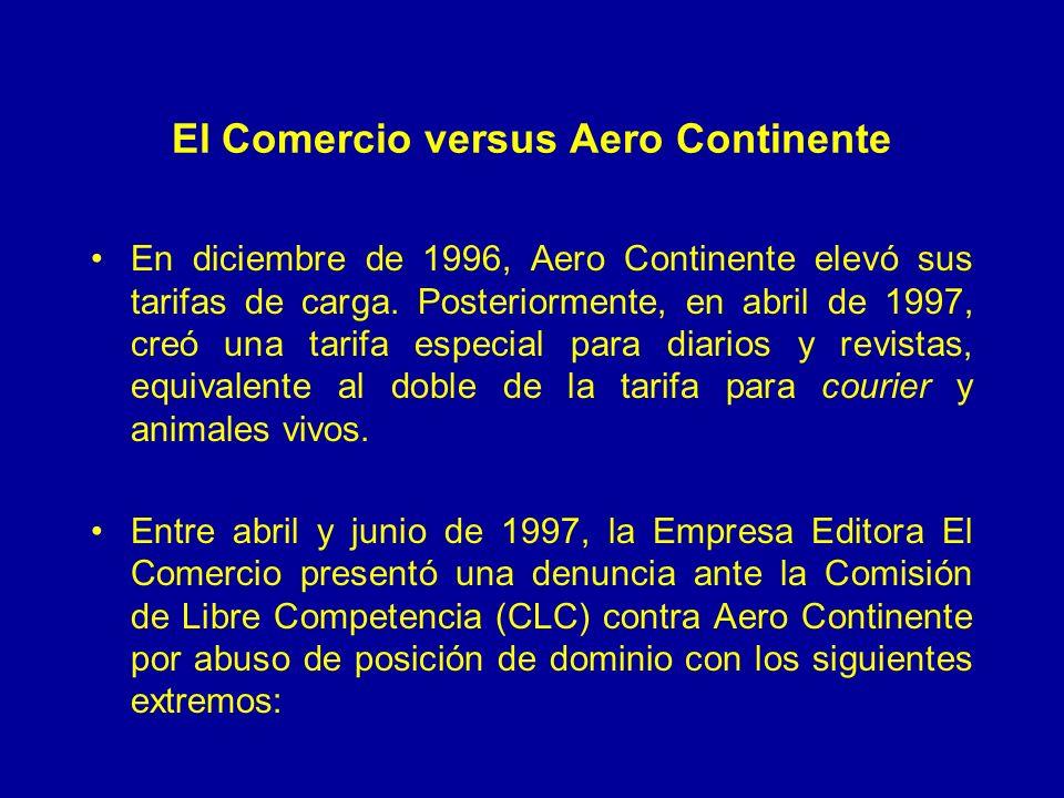 El Comercio versus Aero Continente En diciembre de 1996, Aero Continente elevó sus tarifas de carga. Posteriormente, en abril de 1997, creó una tarifa