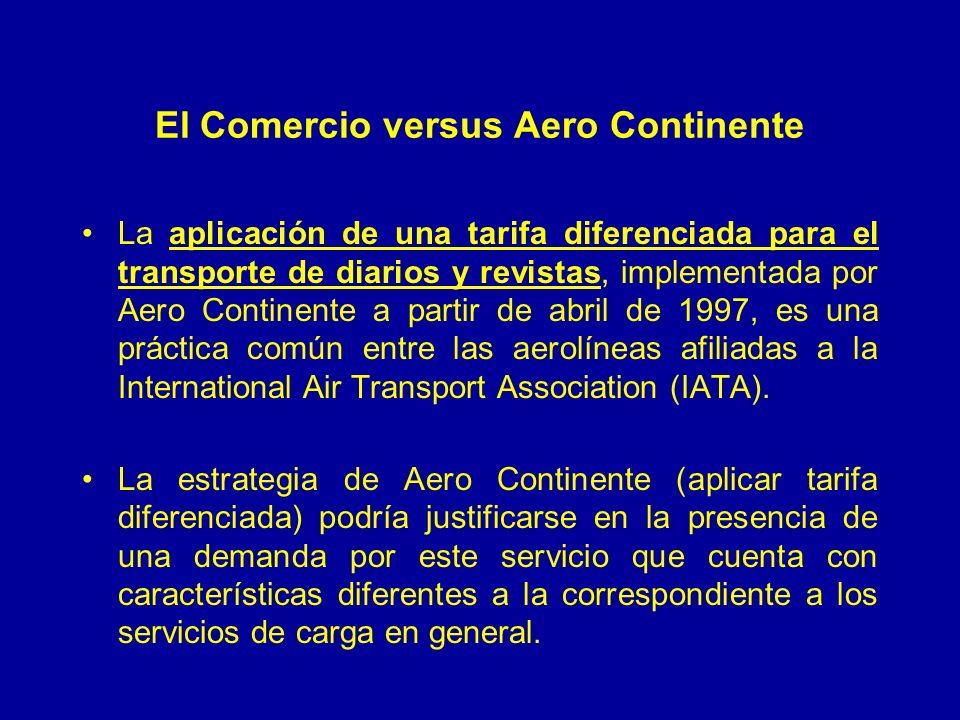 El Comercio versus Aero Continente La aplicación de una tarifa diferenciada para el transporte de diarios y revistas, implementada por Aero Continente a partir de abril de 1997, es una práctica común entre las aerolíneas afiliadas a la International Air Transport Association (IATA).