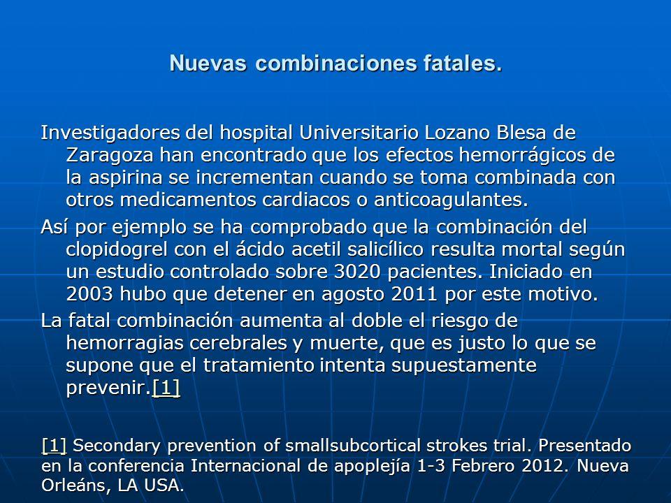 Nuevas combinaciones fatales. Investigadores del hospital Universitario Lozano Blesa de Zaragoza han encontrado que los efectos hemorrágicos de la asp
